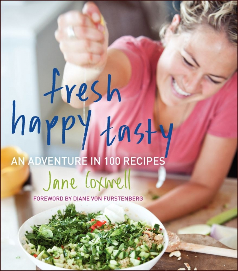 """Fresh, Happy, Tasty: An Adventure in 100 Recipes"" by Jane Coxwell"